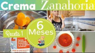 Receta 1 para BEBE de 6 MESES / CREMA DE ZANAHORIA /Primeras Recetas para mi BEBE