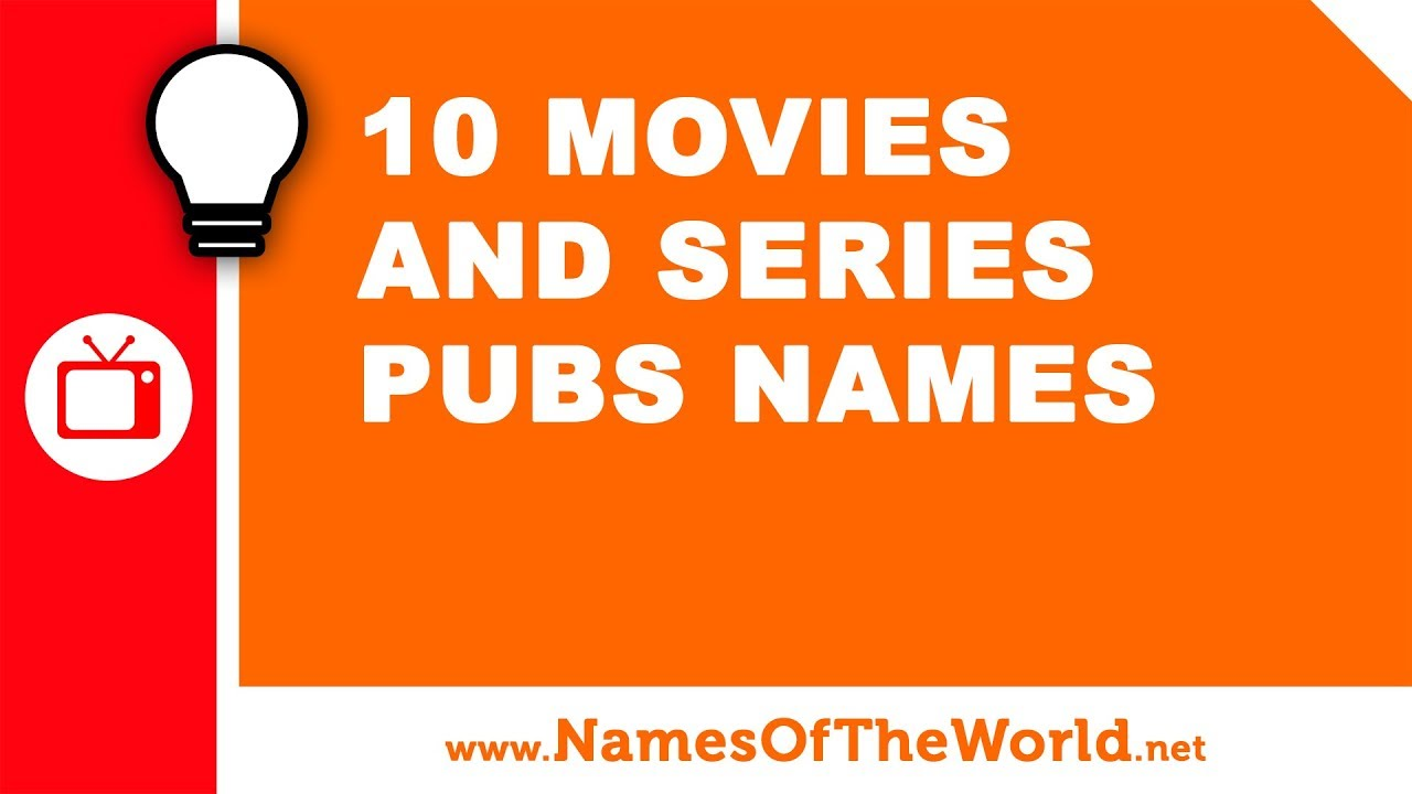 10 movies and series pubs names - the best names for your company - www.namesoftheworld.net