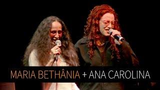 """Maria Maria Bethânia E Ana Carolina   """"Pra Rua Me Levar"""" (Ao Vivo)   Noite Luzidia"""