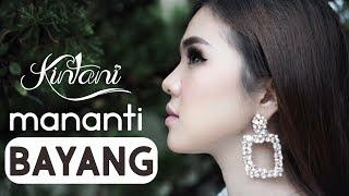 Download lagu Kintani Mananti Bayang Mp3