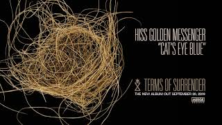 Hiss Golden Messenger   Cat's Eye Blue (Official Audio)