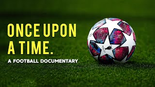 Once Upon A Time – A Football Documentary