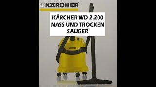 Kärcher WD 2.200 Nass und Trockenstaubsauger Unboxing Test