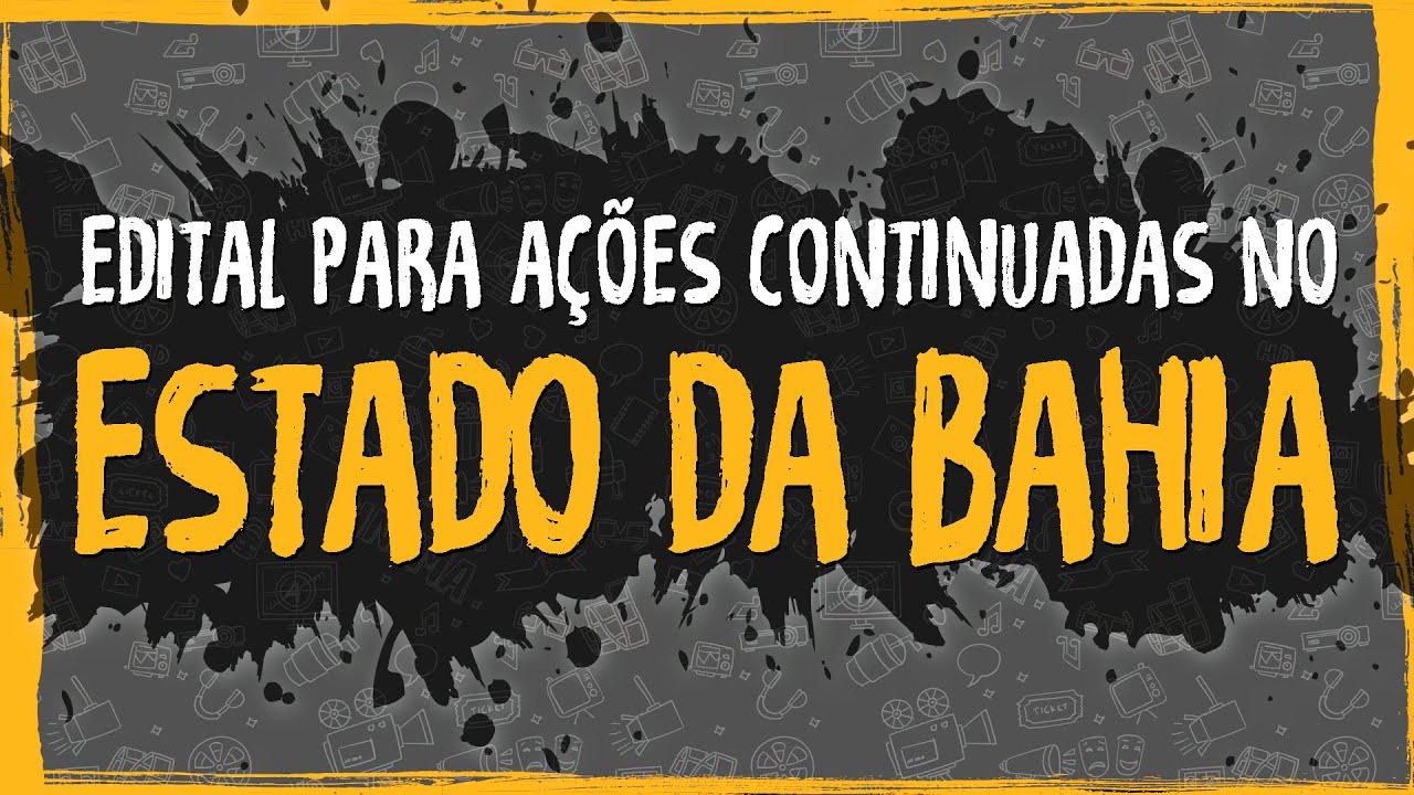 Edital para Ações Continuadas no Estado da Bahia
