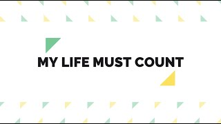 My Life Must Count