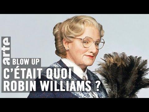 C'était quoi Robin Williams ? - Blow Up - ARTE