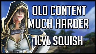 OLD CONTENT MUCH HARDER? - Item Level Squish Explained | WoW Battle for Azeroth