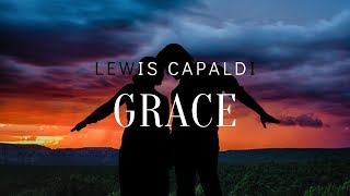 Lewis Capaldi   Grace (1 Hour Loop) With Lyrics
