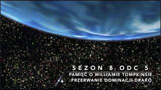 Sezon 8 Odcinek 5 – Pamięć o Williamie Tompkinsie: przerwanie dominacji Drako