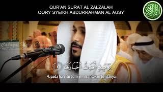 Al-QUR'AN SURAT AL-ZALZALAH QORY SYEIKH ABDURRAHMAN AL AUSY