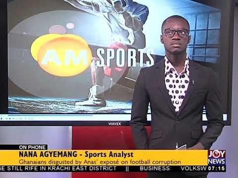 Anas' Expose - AM Sports on JoyNews (7-6-18)