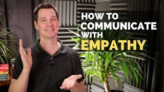 Communicate with Empathy