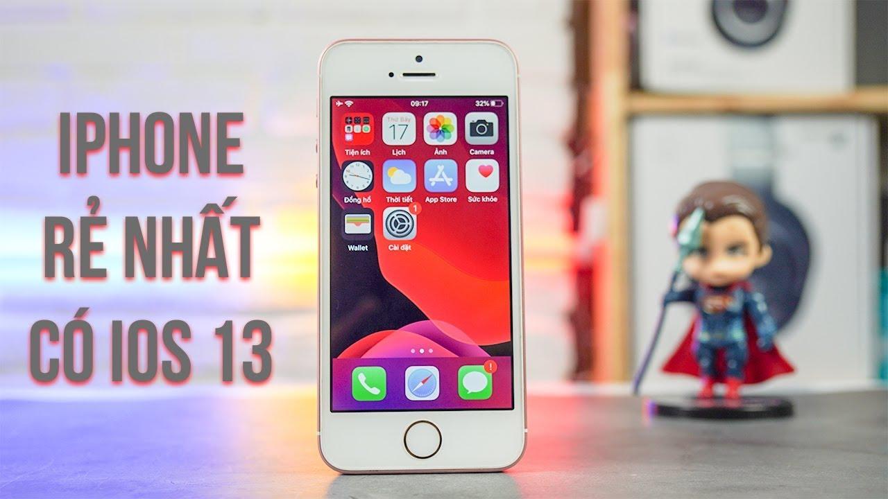 Đây là iPhone rẻ nhất có iOS 13: Chỉ hơn 2tr5