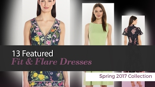 13 Featured Fit & Flare Dresses Spring 2017 Collection