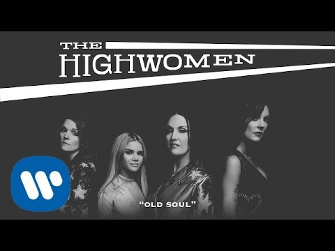 The Highwomen: Old Soul (OFFICIAL AUDIO)