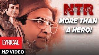 NTR, More Than A Hero! Lyrical Video Song | NTR Biopic | Kaala Bhairava, Prudhvi Chandra