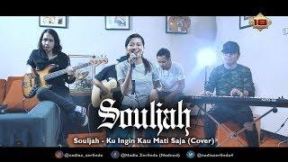 Souljah - Ku Ingin Kau Mati Saja (Cover) By. Nadia Zerlinda Ft. NZ Project