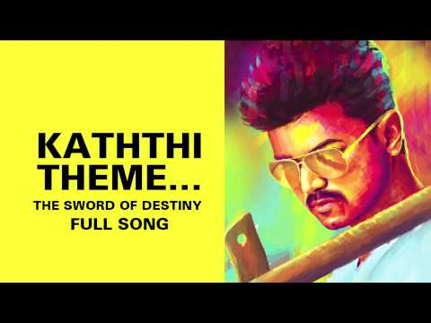 Kaththi Theme… the sword of destiny
