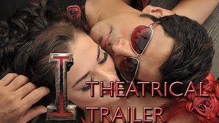 I - Theatrical Trailer (Tamil)