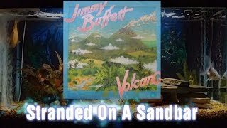 Stranded On A Sandbar   Volcano   Jimmy Buffett   Track 4
