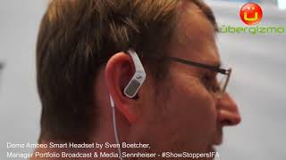 Sennheiser Ambeo Smart Headset Overview IFA 2017 #ShowstoppersIFA