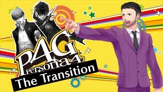 Persona 4 Golden: The Transition From Persona 5