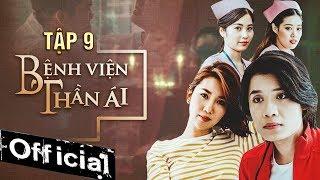 Phim Hay 2019 Bệnh Viện Thần Ái Tập 9 | Thúy Ngân, Xuân Nghị, Quang Trung, Kim Nhã, Nam Anh