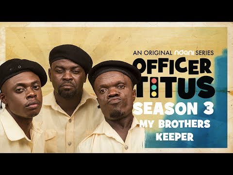 Officer Titus S3E9 : Oga Titus Is His Brothers Keeper
