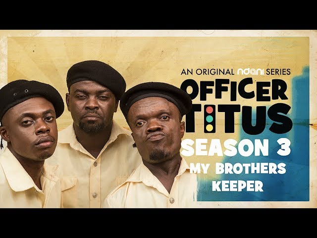 Oga Titus Is His Brothers Keeper