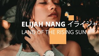 "Elijah Nang - ""Land Of The Rising Sun II"""