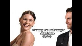MAROON 5 -The Way You Look Tonight  - Lyrics