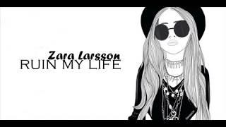 Zara Larsson    Ruin My Life (Tłumaczenie PL)