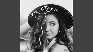 Christiana Alaire The River