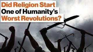 Did Religion Start One of Humanity's Worst Revolutions?   Reza Aslan
