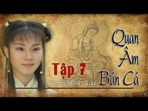 Quan Âm Bán Cá Tập 7, Phim Phật Giáo, Pháp Âm HD