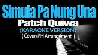 SIMULA PA NUNG UNA - Patch Quiwa (KARAOKE VERSION)