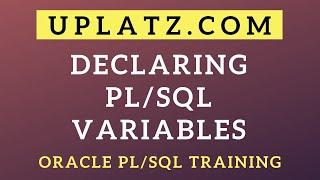 Declaring PL/SQL Variables   Oracle PL/SQL Programming  Oracle PL/SQL Certification Training  Uplatz