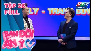 BẠN ĐỜI ĂN Ý   Thanh Duy tiết lộ lý do Kha Ly thích bóng đêm   TẬP 26 FULL   29/5/2020