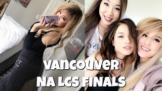 VANCOUVER AND LEAGUE OF LEGENDS VLOG :D