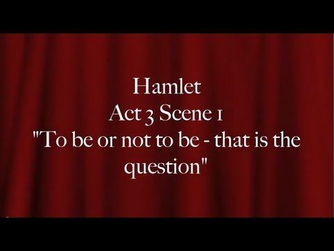 "Hamlet ""To be or not to be - that is the question"""
