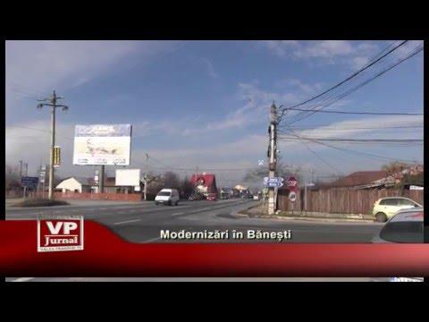 Modernizari in Banesti