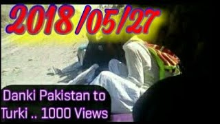 preview picture of video 'Danki Pakistan to turkey ... MaashKal Pariya iran or Pakistan badar || O LALA TU VLOG'