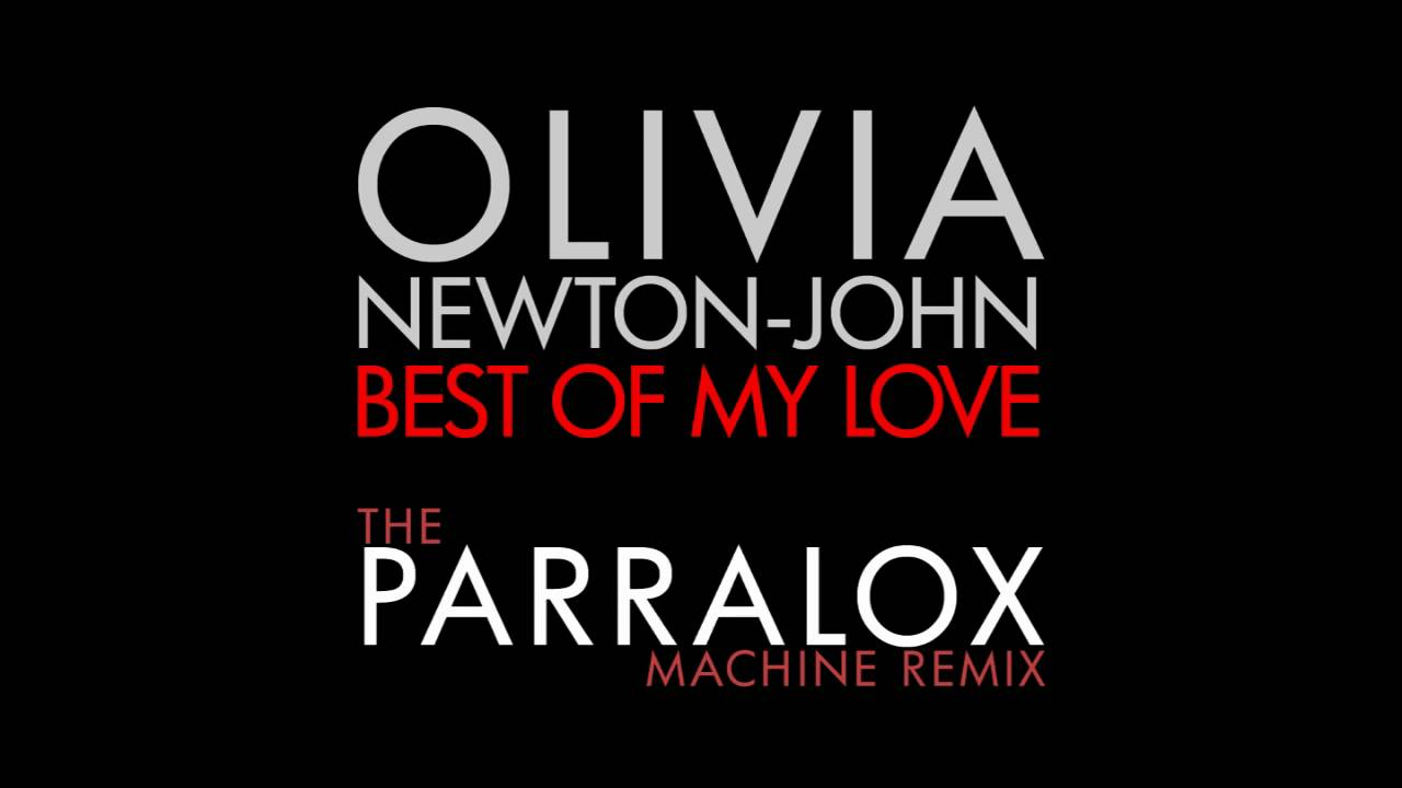 Olivia Newton-John - Best of my Love (Parralox's Machine Remix)