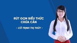 Luyện thi vào lớp 10 môn Toán - Rút gọn biểu thức chứa căn- cô Trịnh Thị Thúy[HOCMAI]