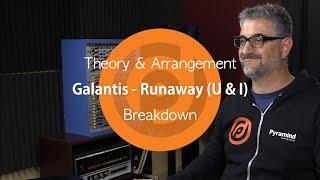 Galantis - Runaway (U & I) | Theory & Arrangement Breakdown