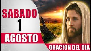ORACION DEL DIA SABADO 1 DE AGOSTO DEL 2020 PALABRA DE DIOS