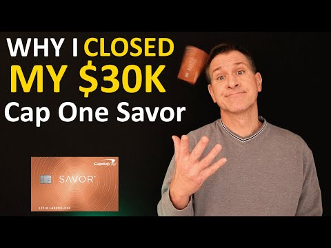 WHY I CLOSED My $30K Capital One Savor Credit Card