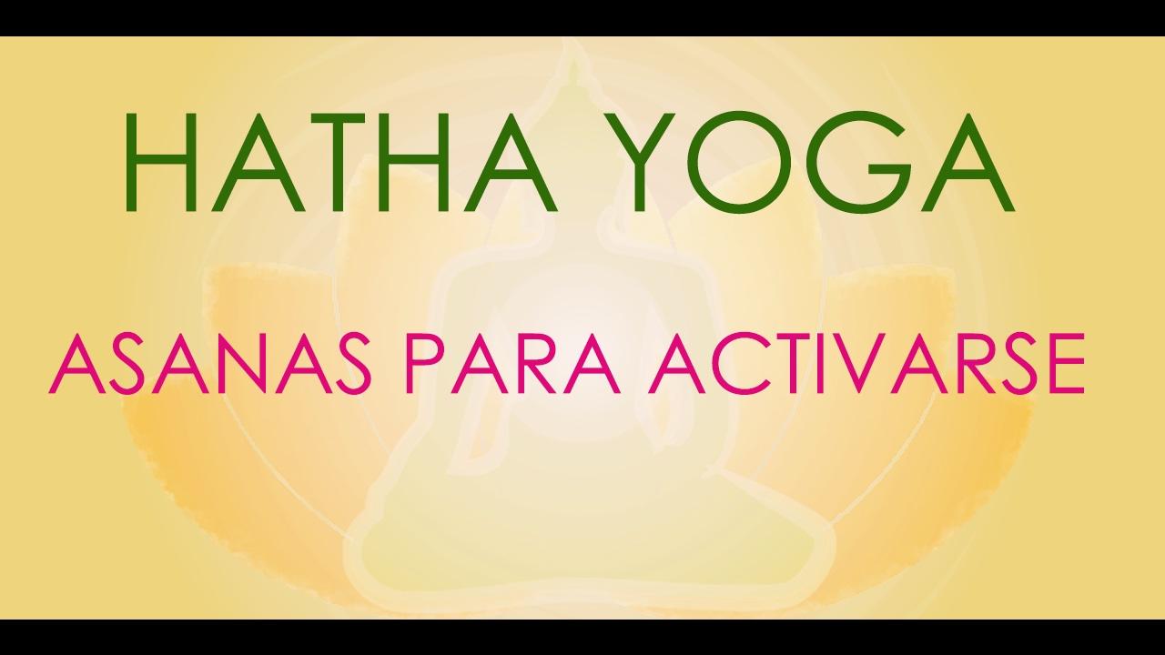 HATHA YOGA - Serie de ASANAS para ACTIVARSE