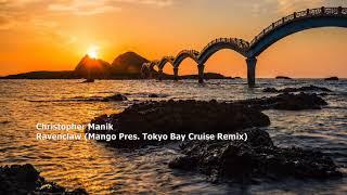 Christopher Manik - Ravenclaw (Mango Pres. Tokyo Bay Cruise Remix)[RC020][NDEEP041]