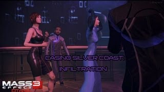 Mass Effect 3: Citadel DLC: Casino Silver Coast: Infiltration Gameplay With FemShep